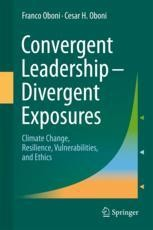 Convergent Leadership - Divergent Exposures Climate Change, Resilience, Vulnerabilities, and Ethics